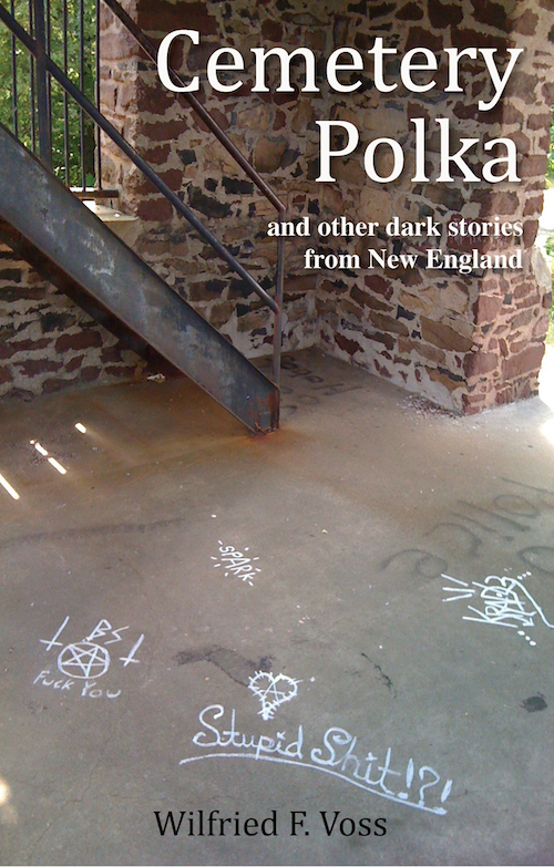 Cemetery Polka and Other Dark Stories from New England by Wilifred F Voss
