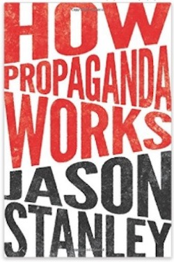 How Propaganda Works by Jason Stanley