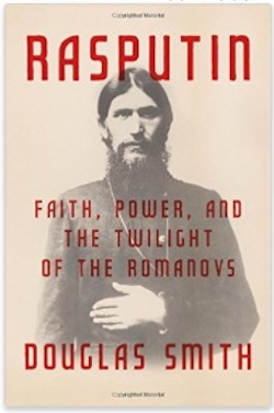 Rasputin - Faith, Power, and the Twilight of the Romanovs