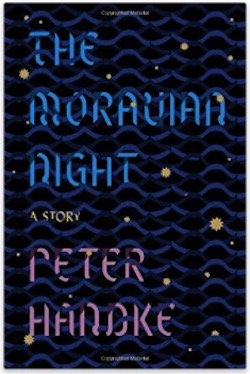 The Moravian Night - A Story by Peter Handke