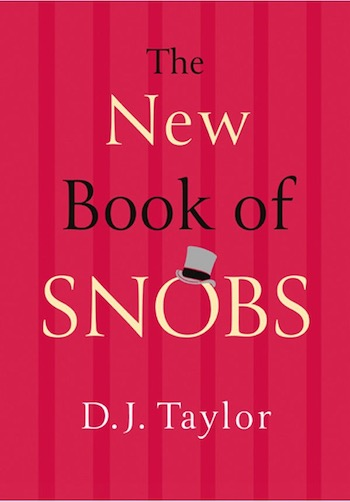 The New Book of Snobs by D J Taylor